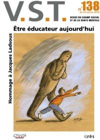VST 138 - ETRE EDUCATEUR AUJOURD'HUI