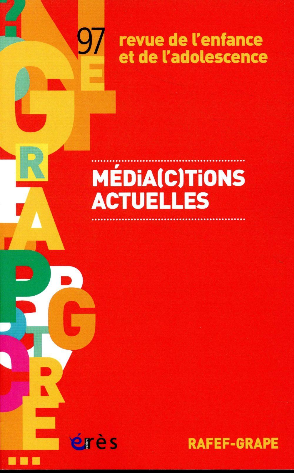 RAFEF-GRAPE 097- MEDIA(C)TIONS ACTUELLES
