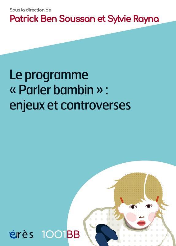 1001BB 161 - LE PROGRAMME PARLER BAMBIN : ENJEUX ET CONTROVERSES