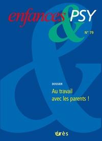 ENFANCES & PSY 079 - AU TRAVAIL AVEC LES PARENTS !