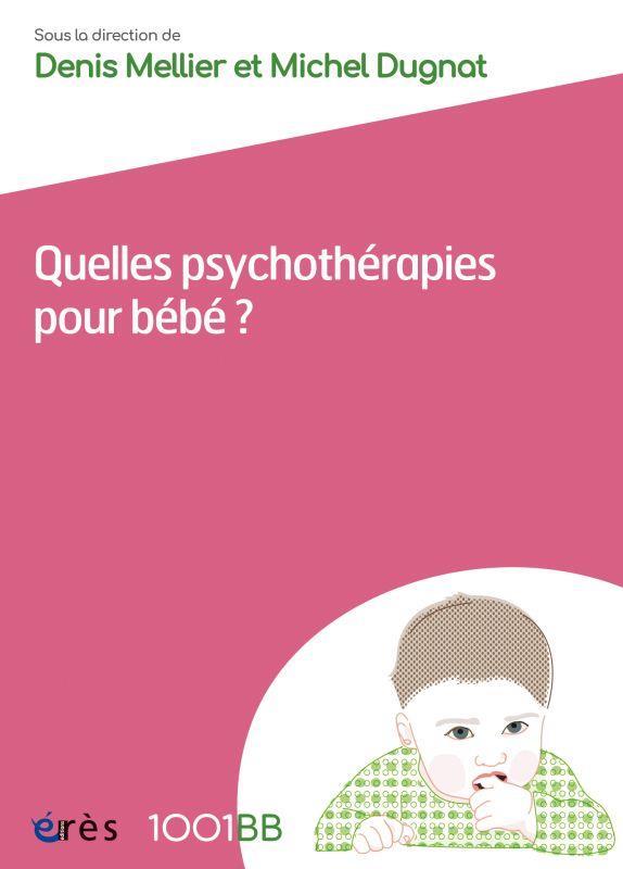 1001 BB 162 - QUELLES PSYCHOTHERAPIES POUR BEBE ? - LES SOINS PARENTS-BEBE