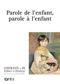 CONTRASTE 49-PAROLE DE L'ENFANT. PAROLE A L'ENFANT