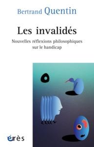 LES INVALIDES - NOUVELLES REFLEXIONS PHILOSOPHIQUES SUR LE HANDICAP