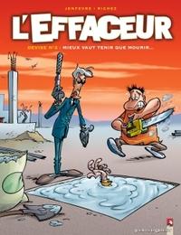 L'EFFACEUR - TOME 02 - MIEUX VAUT TENIR QUE MOURIR...
