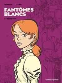 FANTOMES BLANCS - TOME 02 - BENEDICTE