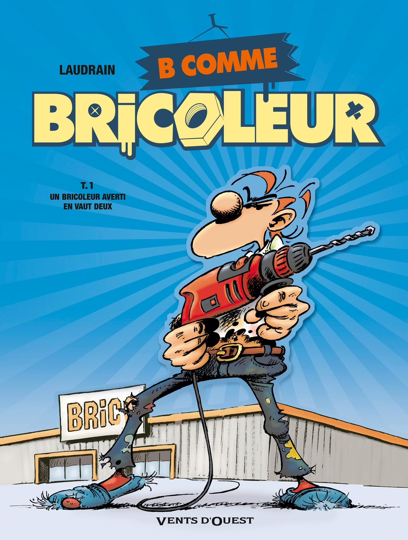 B COMME BRICOLEUR - TOME 01