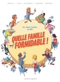 QUELLE FAMILLE FORMIDABLE ! - -
