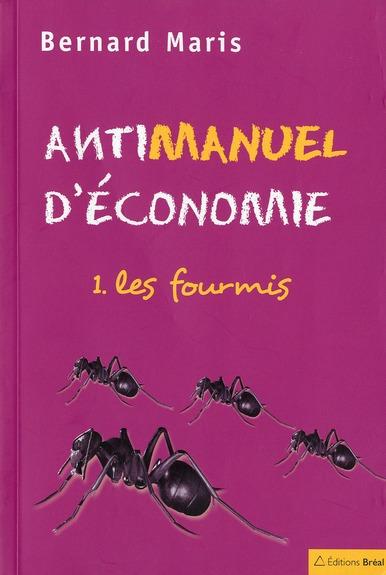 ANTIMANUEL D'ECONOMIE TOME I