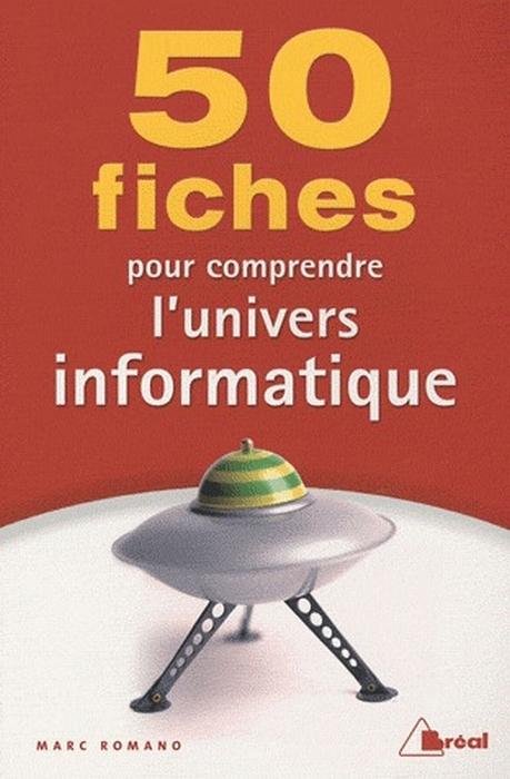 50 FICHES COMPDRE UNIVERS INFORMATIQUE
