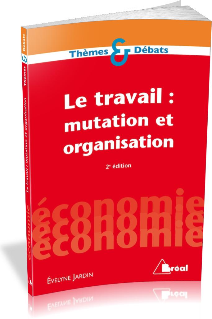 TRAVAIL : MUTATION ET ORGANISATION (LE)