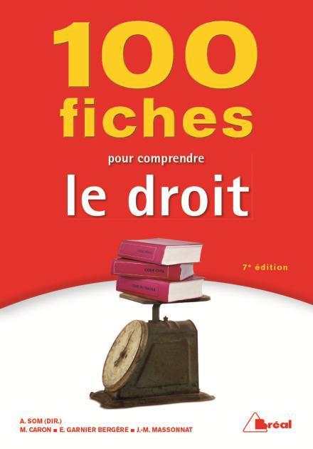 100 FICHES POUR COMPRENDRE LE DROIT 7 EDITION