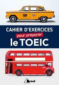 CAHIER D'EXERCICES POUR PREPARER LE TOEIC