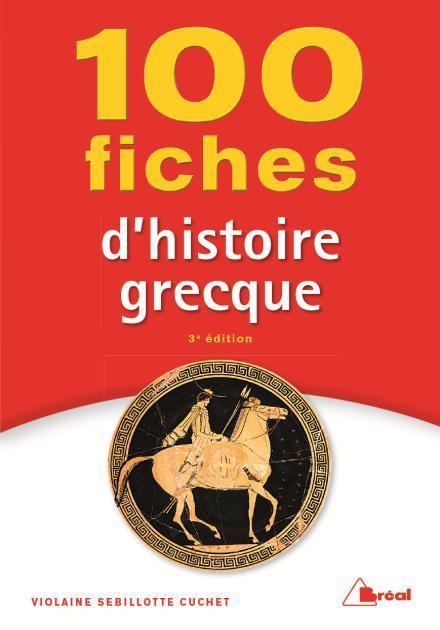 100 FICHES D'HISTOIRE GRECQUE 4ED
