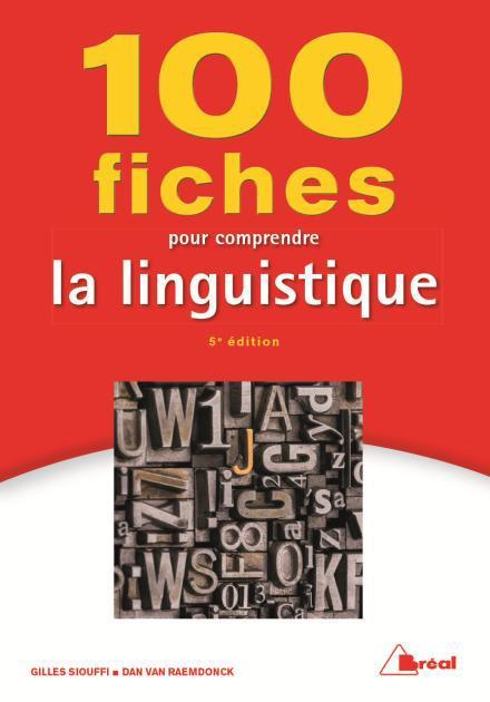 100 FICHES POUR COMPRENDRE LA LINGUISTIQUE 5ED