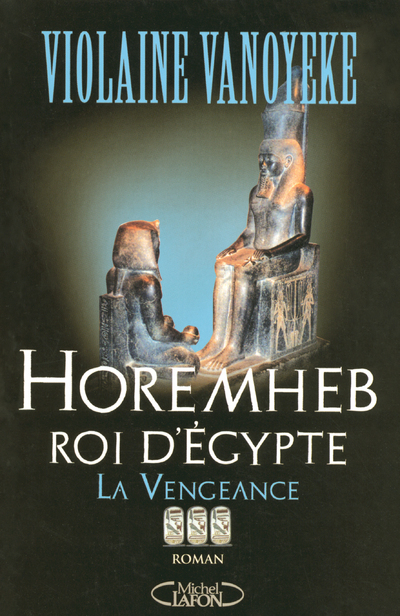 HOREMHEB, ROI D'EGYPTE T03 LA VENGEANCE