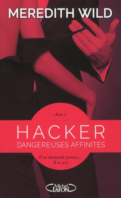 HACKER - ACTE 1 DANGEREUSES AFFINITES