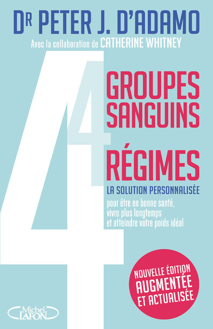 4 GROUPES SANGUINS - 4 REGIMES - NOUVELLE EDITION AUGMENTEE ET ACTUALISEE