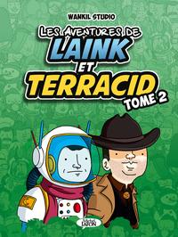 T2 LES AVENTURES DE LAINK & TERRACID  WANKIL STUDIO