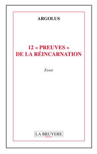 """12 """"PREUVES"""" DE LA REINCARNATION"""