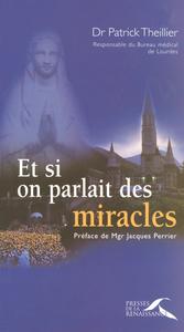 ET SI ON PARLAIT DES MIRACLES (NOUVELLE EDITION)