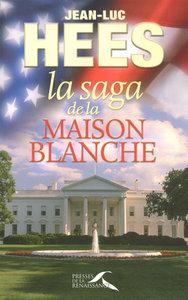 LA SAGA DE LA MAISON BLANCHE