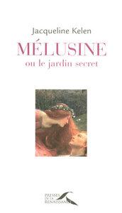 MELUSINE OU LE JARDIN SECRET