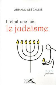 IL ETAIT UNE FOIS LE JUDAISME