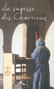 LA SAGESSE DES CHARTREUX