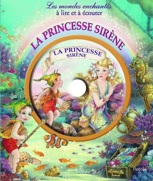 LES MONDES ENCHANTES A LIRE ET A ECOUTER/LA PRINCESSE SIRENE