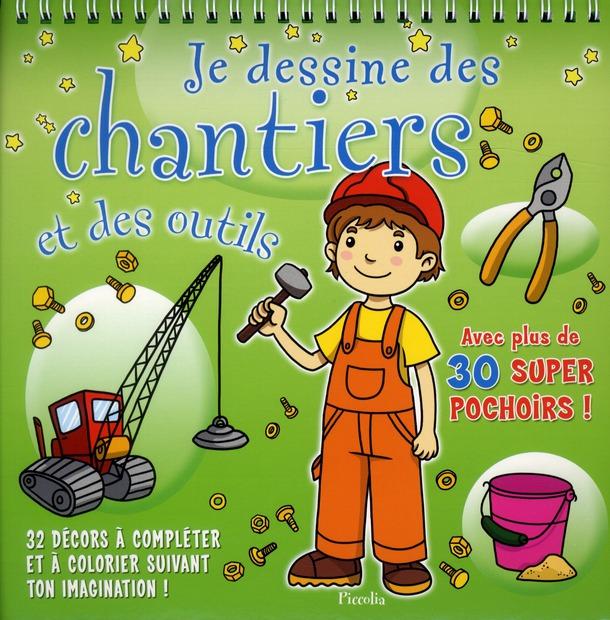 JE DESSINE/DES CHANTIERS