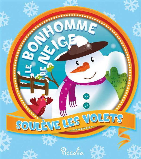 SOULEVE LES VOLETS/LE BONHOMME DE NEIGE
