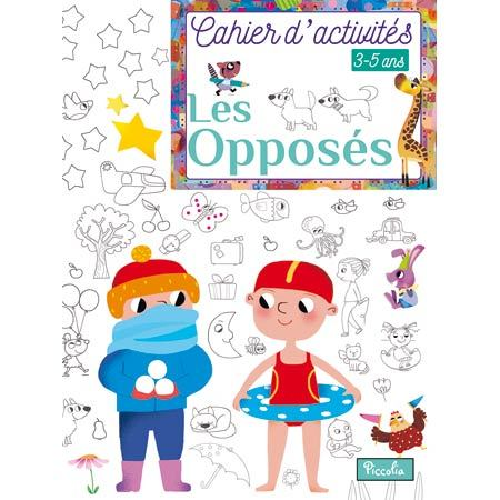 CAHIER D'ACTIVITES /LES OPPOSES