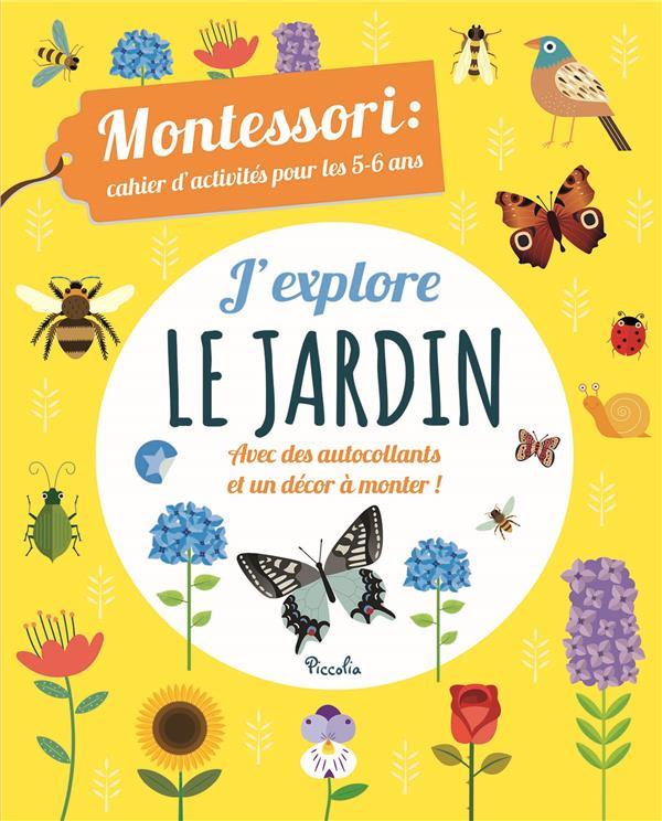 CAHIER D'ACTIVITES MONTESSORI/J'EXPLORE LE JARDIN