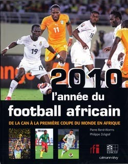 2010, L'ANNEE DU FOOTBALL AFRICAIN