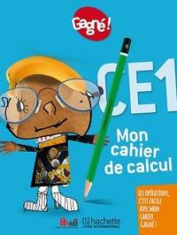 GAGNE ! MON CAHIER DE CALCUL CE1