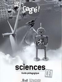 GAGNE ! SCIENCES CE1: ENVIRONNEMENT, HYGIENE ET SANTE, TIC GUIDE PEDAGOGIQUE