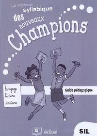METHODE SYLLABIQUE CHAMPIONS SIL/CP1 GUIDE PEDAGOGIQUE