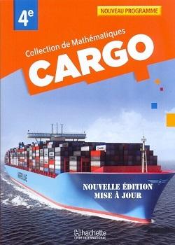 CARGO 4E COLL. DE MATHEMATIQUES NOUVELLE EDITION ELEVE