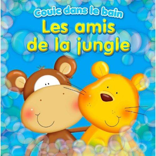AMIS DE LA JUNGLE (LES) COUIC DANS LE BAIN