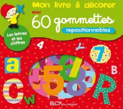 LIVRE A DECORER AVEC 60 GOMMETTES (MON) LETTRES ET LES CHIFFRES