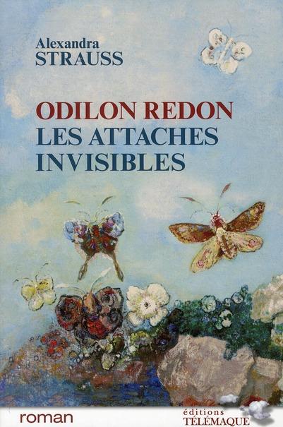 ODILON REDON LES ATTACHES INVISIBLES