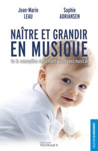 NAITRE ET GRANDIR EN MUSIQUE DE LA CONCEPTION DE L ENFANT A SON EVEIL MUSICAL