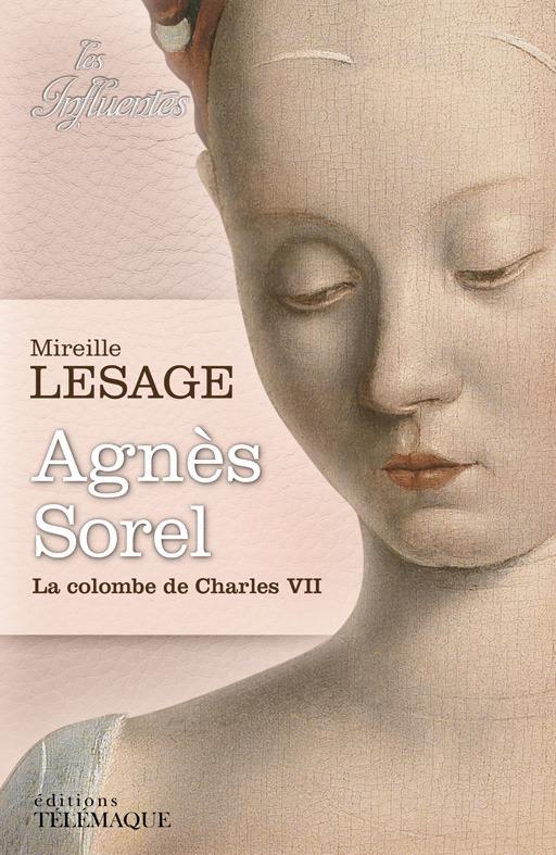AGNES SOREL LA COLOMBE DE CHARLES VII