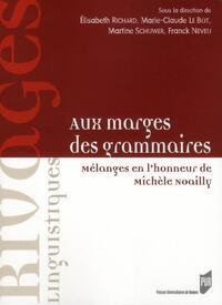 AUX MARGES DES GRAMMAIRES MELANGES EN L'HONNEUR DE MICHELE NOAILLY