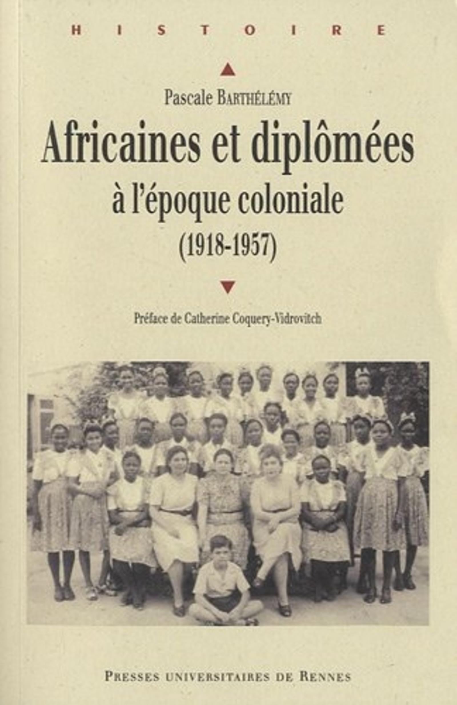 AFRICAINES ET DIPLOMEES A L EPOQUE COLONIALE 1918 1957