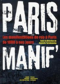 PARIS MANIF' LES MANIFESTATIONS DE RUE A PARIS DE 1880 A NOS JOURS
