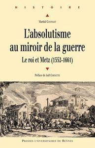 ABSOLUTISME AU MIROIR DE LA GUERRE