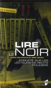 LIRE LE NOIR ENQUETE SUR LES LECTEURS DE RECITS POLICIERS