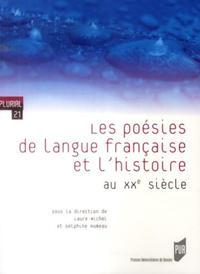 POESIES DE LANGUE FRANCAISE ET L HISTOIRE AU XXE SIECLE