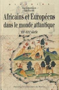 AFRICAINS ET EUROPEENS DANS LE MONDE ATLANTIQUE XVE-XIXE SIECLE